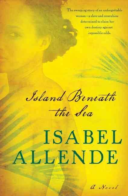 Island Beneath the Sea  - Isabel Allende (book cover)